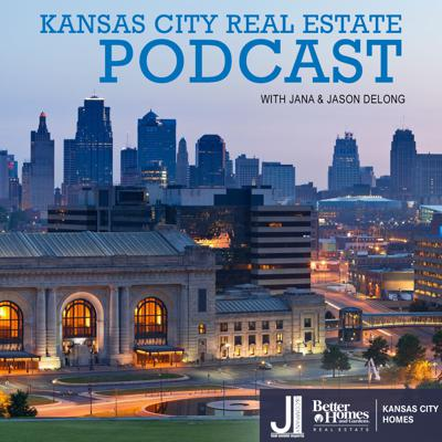 Greater Kansas City Real Estate Podcast with Jana and Jason DeLong