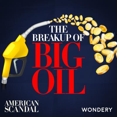 Cover art for The Breakup of Big Oil   American Monopolies   6