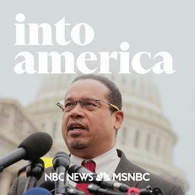 Cover art for Into an American Uprising: Keith Ellison on Prosecuting George Floyd's Death