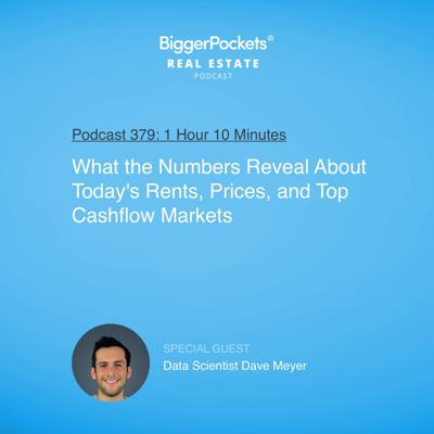 Cover art for 379: What the Numbers Reveal About Today's Rents, Prices, and Top Cashflow Markets with Data Scientist Dave Meyer