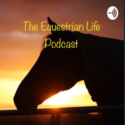The Equestrian Life Podcast