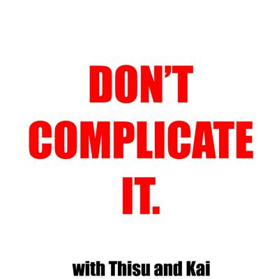 Don't Complicate It