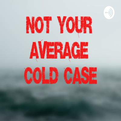 Not Your Average Cold Case