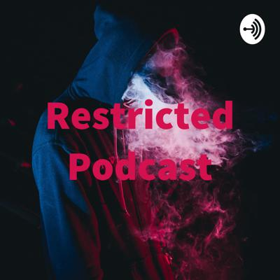 Restricted Podcast