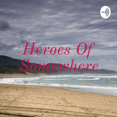 Heroes Of Somewhere