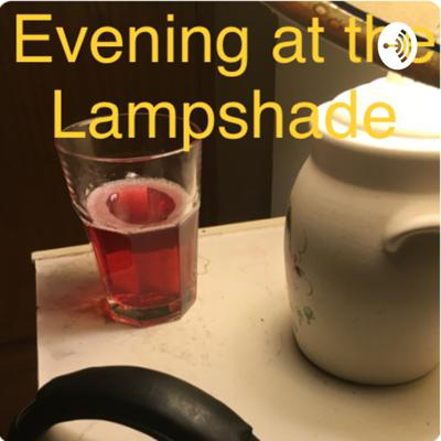 Evening at the lampshade