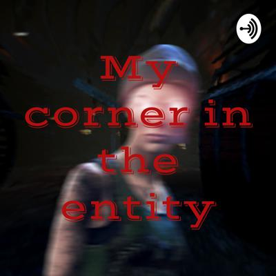 My corner in the entity