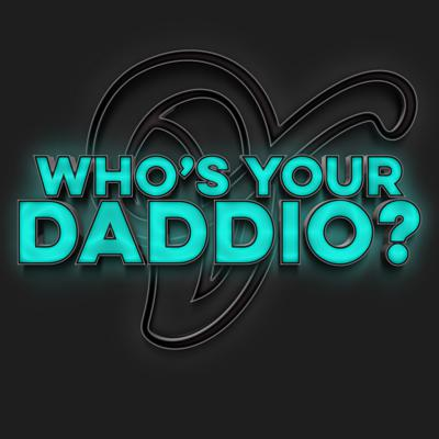 Who's Your Daddio?