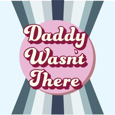 Daddy Wasn't There