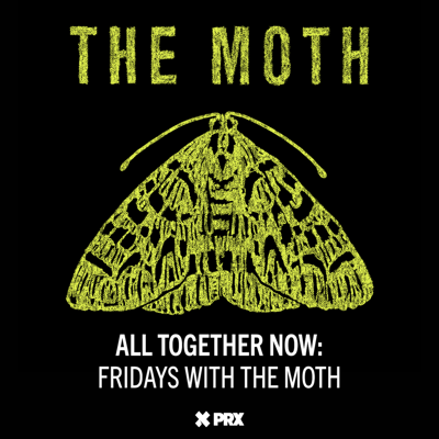 Cover art for All Together Now: Friday's with The Moth - Grace Topinka & Pam Burrell
