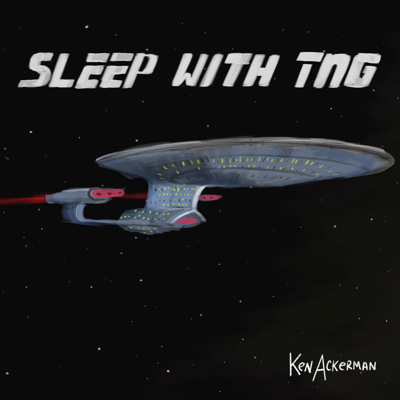 Cover art for 880 - Sleep Filled Redemption Part 2   Sleep With TNG S5 E1