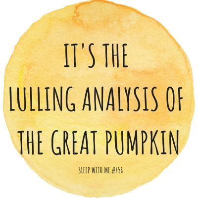Cover art for It's The Lulling Analysis of The Great Pumpkin - Lookback Classic from #456