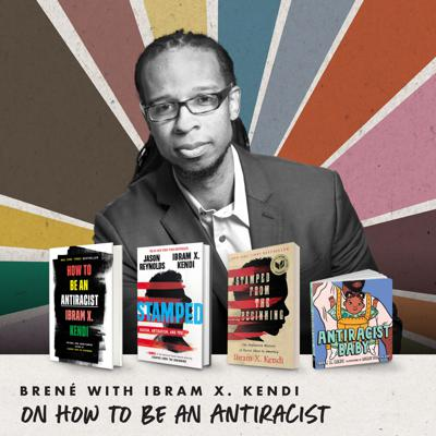 Cover art for Brené with Ibram X. Kendi on How to Be an Antiracist