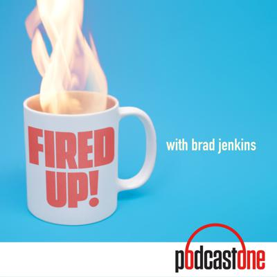 Fired Up with Brad Jenkins