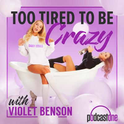 Too Tired To Be Crazy with Violet Benson