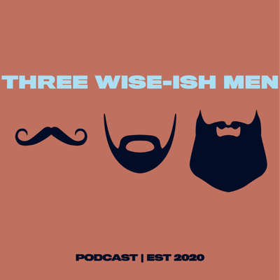 Three Wise-ish Men Podcast