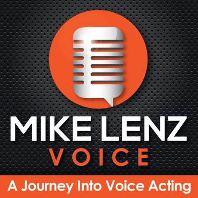 Join professional voice actor, audiobook narrator, and author Mike Lenz as he shares stories from some of the most amazing and inspiring people from all areas of the voice-over industry to help you achieve your dream of becoming a professional voice actor.