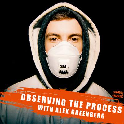 Observing The Process with Alex Greenberg