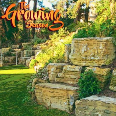 Cover art for The Growing Season, June 20, 2020 - Rockeries and Beaver Valley Stone